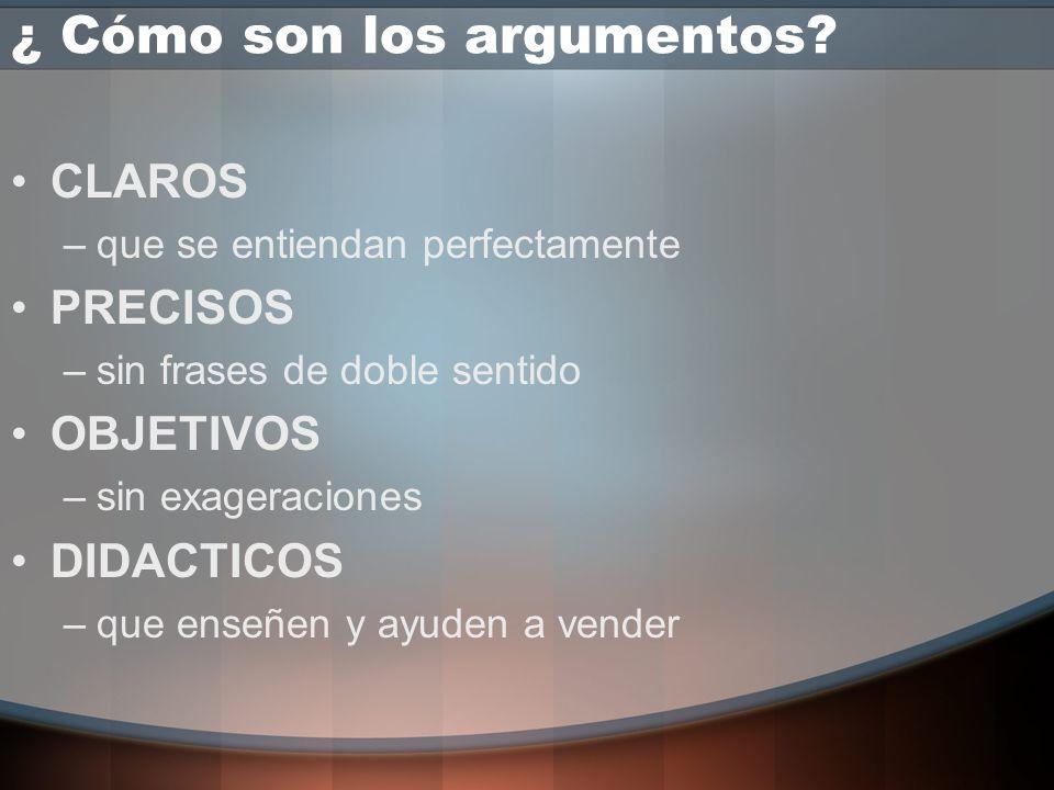 ¿ Cómo son los argumentos