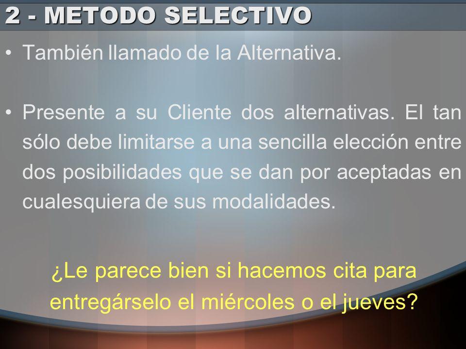 2 - METODO SELECTIVO También llamado de la Alternativa.