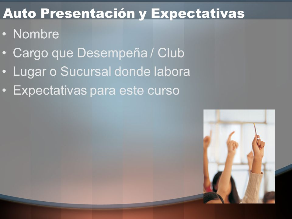 Auto Presentación y Expectativas