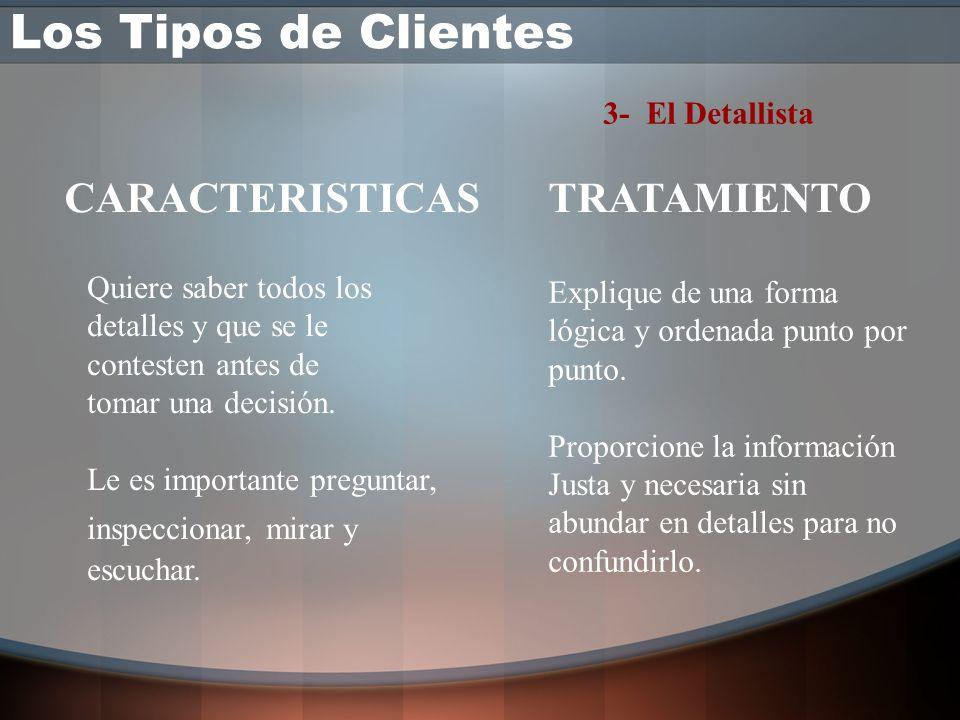 Los Tipos de Clientes CARACTERISTICAS TRATAMIENTO 3- El Detallista