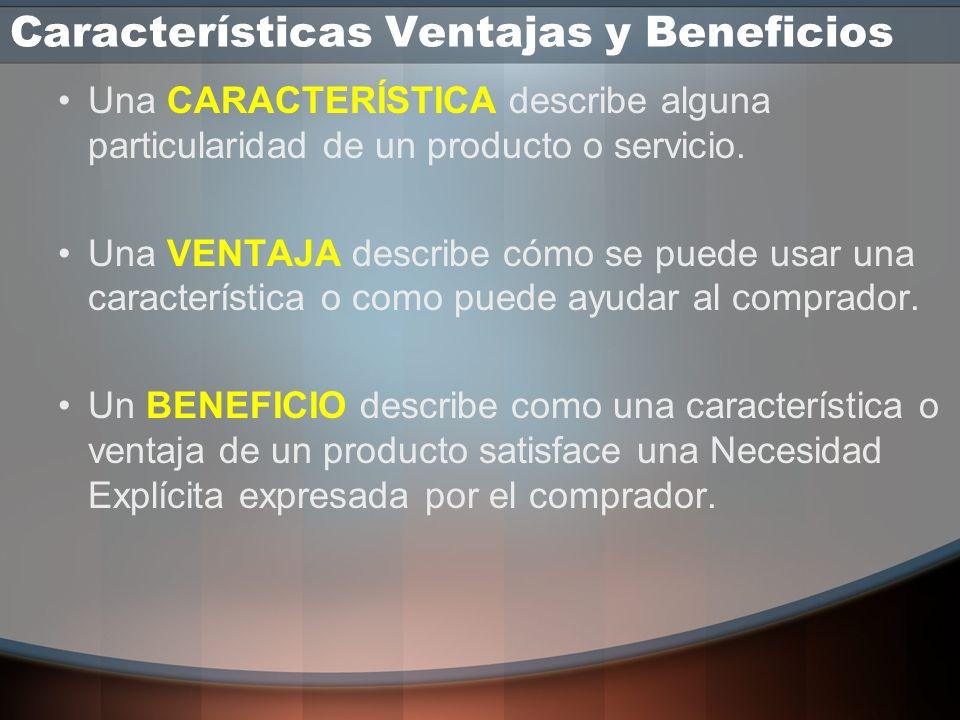 Características Ventajas y Beneficios