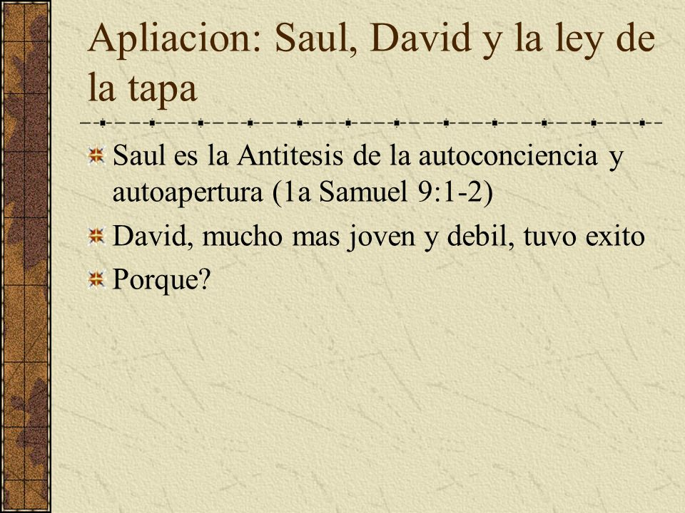 Apliacion: Saul, David y la ley de la tapa
