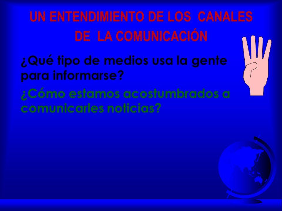 UN ENTENDIMIENTO DE LOS CANALES DE LA COMUNICACIÓN