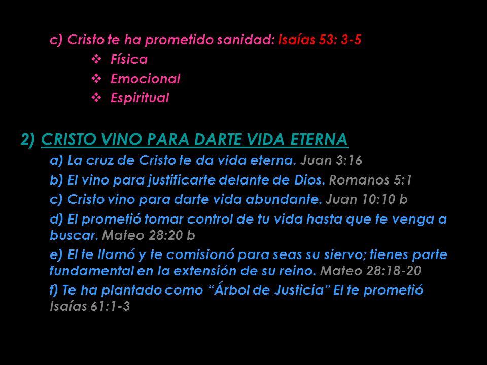 c) Cristo te ha prometido sanidad: Isaías 53: 3-5