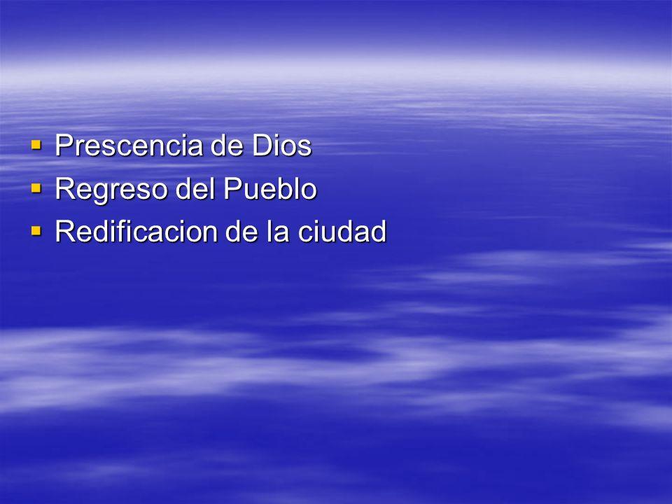 Prescencia de Dios Regreso del Pueblo Redificacion de la ciudad