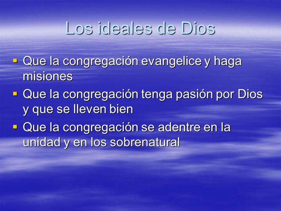 Los ideales de Dios Que la congregación evangelice y haga misiones