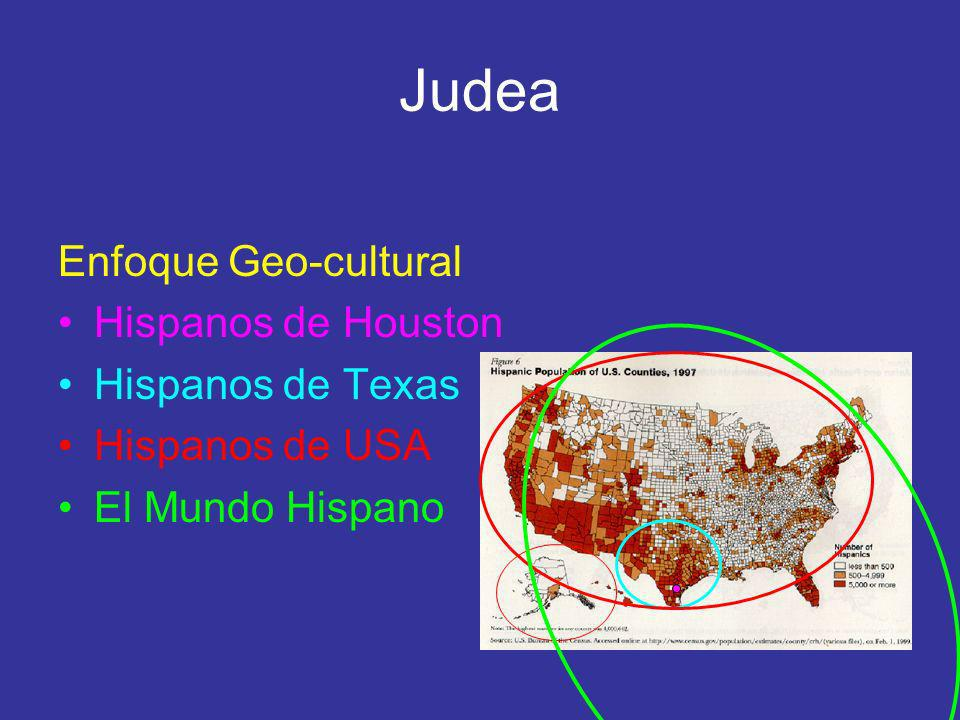 Judea Enfoque Geo-cultural Hispanos de Houston Hispanos de Texas