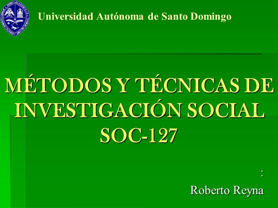 MÉTODOS Y TÉCNICAS DE INVESTIGACIÓN SOCIAL SOC-127