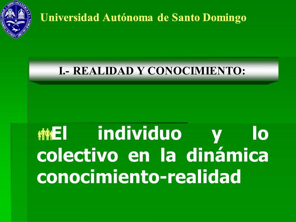 El individuo y lo colectivo en la dinámica conocimiento-realidad