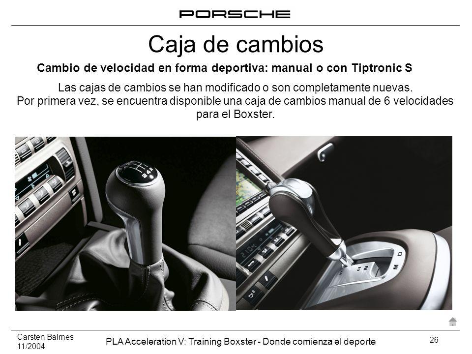 Cambio de velocidad en forma deportiva: manual o con Tiptronic S