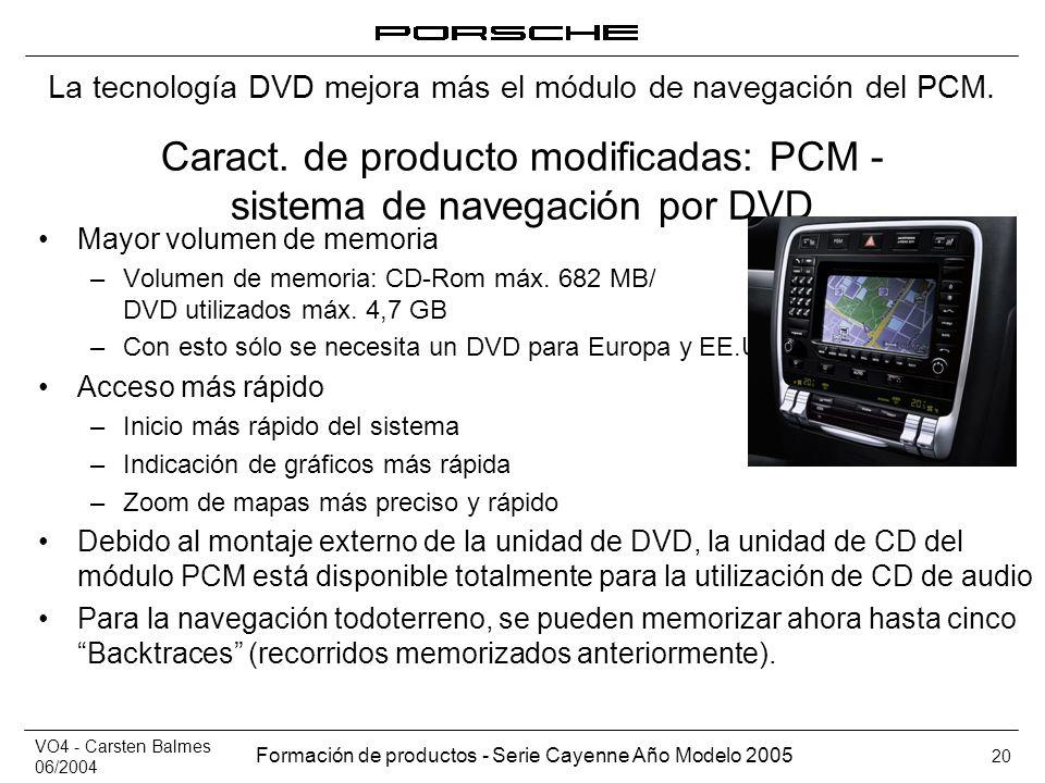 Caract. de producto modificadas: PCM - sistema de navegación por DVD