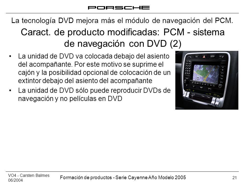La tecnología DVD mejora más el módulo de navegación del PCM.