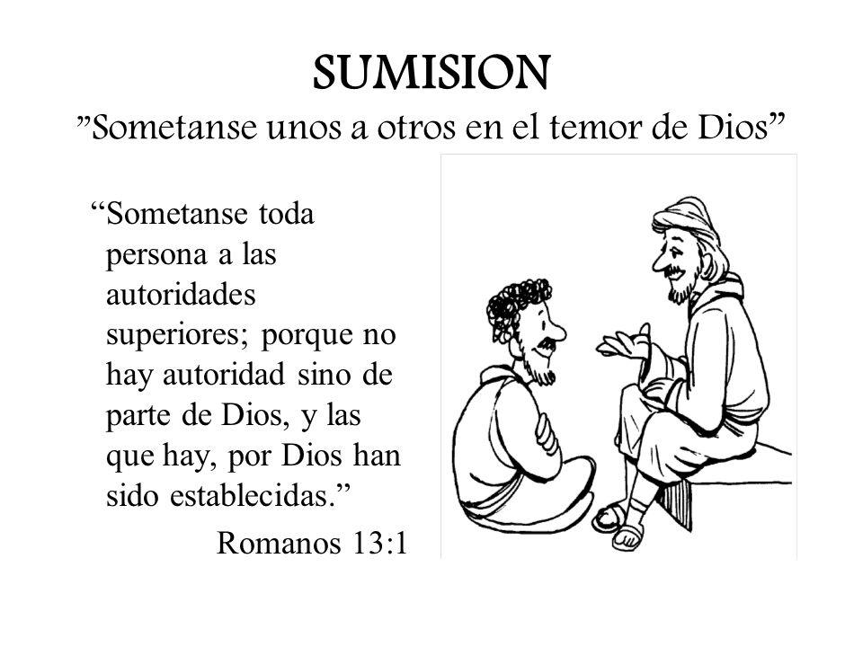 SUMISION Sometanse unos a otros en el temor de Dios