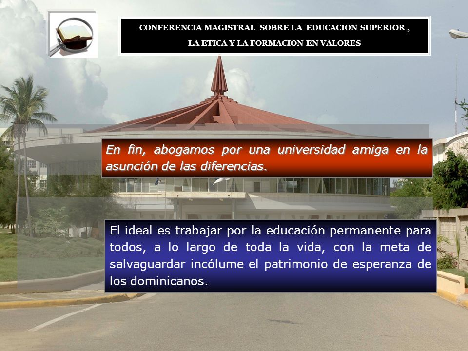 CONFERENCIA MAGISTRAL SOBRE LA EDUCACION SUPERIOR ,