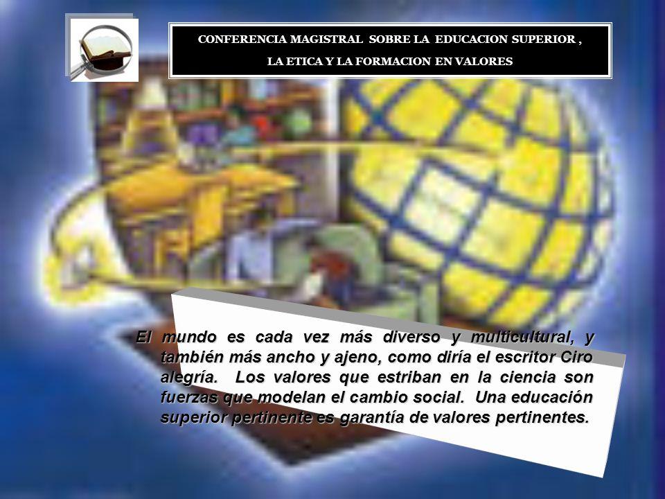 CONFERENCIA MAGISTRAL SOBRE LA EDUCACION SUPERIOR ,
