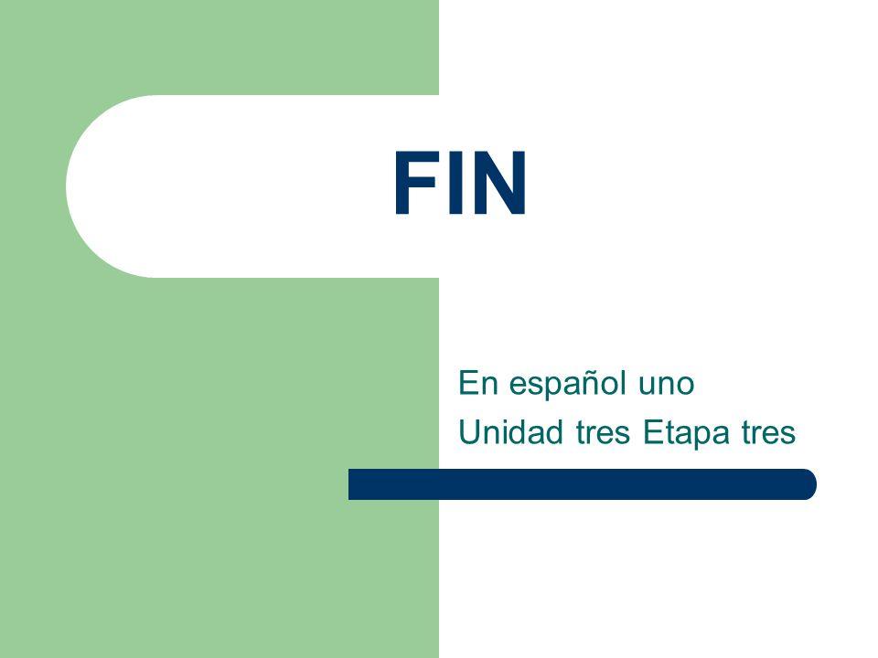 En español uno Unidad tres Etapa tres