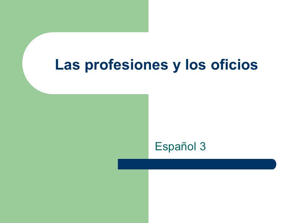 Las profesiones y los oficios