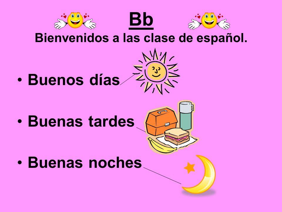 Bb Bienvenidos a las clase de español.