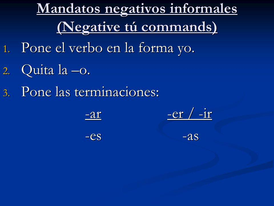 Mandatos negativos informales (Negative tú commands)