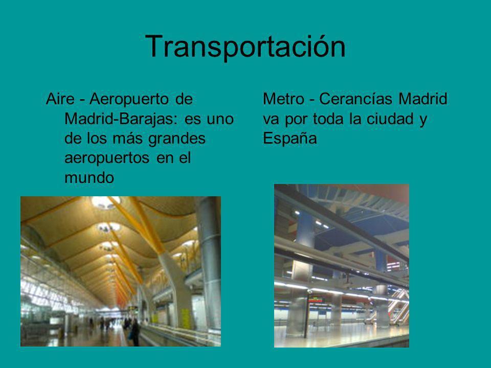Transportación Aire - Aeropuerto de Madrid-Barajas: es uno de los más grandes aeropuertos en el mundo.