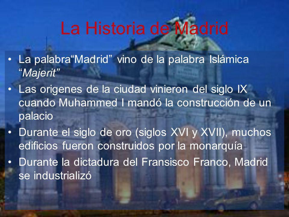La Historia de Madrid La palabra Madrid vino de la palabra Islámica Majerit