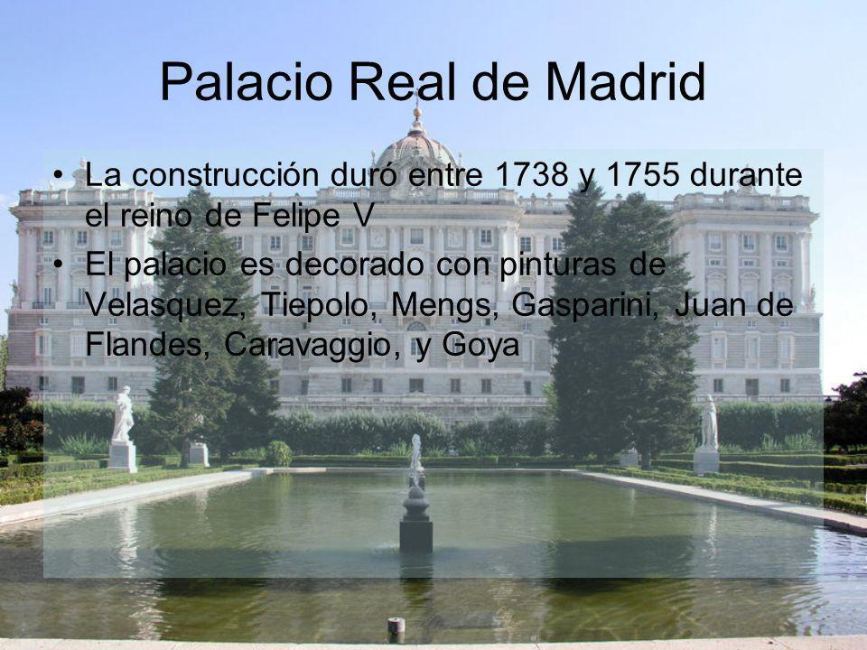 Palacio Real de Madrid La construcción duró entre 1738 y 1755 durante el reino de Felipe V.