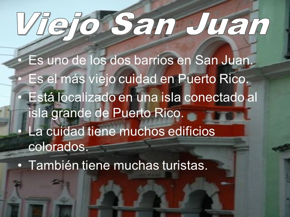 Viejo San Juan Es uno de los dos barrios en San Juan.