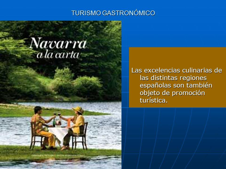 TURISMO GASTRONÓMICO Las excelencias culinarias de las distintas regiones españolas son también objeto de promoción turística.