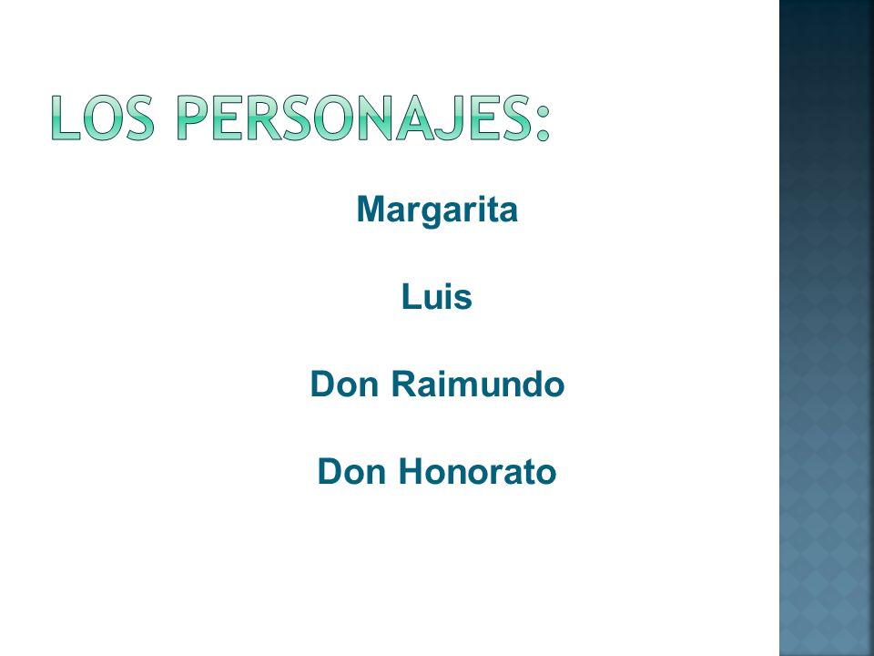 Margarita Luis Don Raimundo Don Honorato