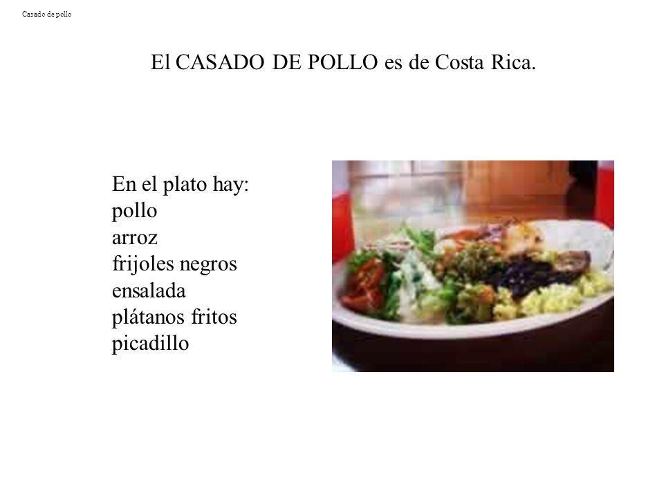 El CASADO DE POLLO es de Costa Rica.