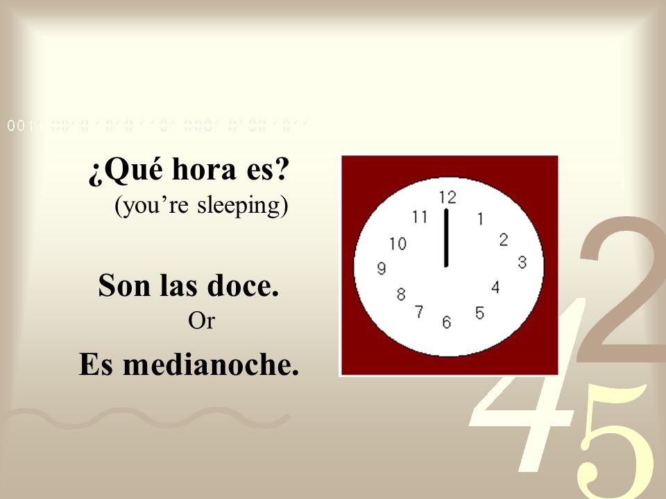 ¿Qué hora es (you're sleeping)