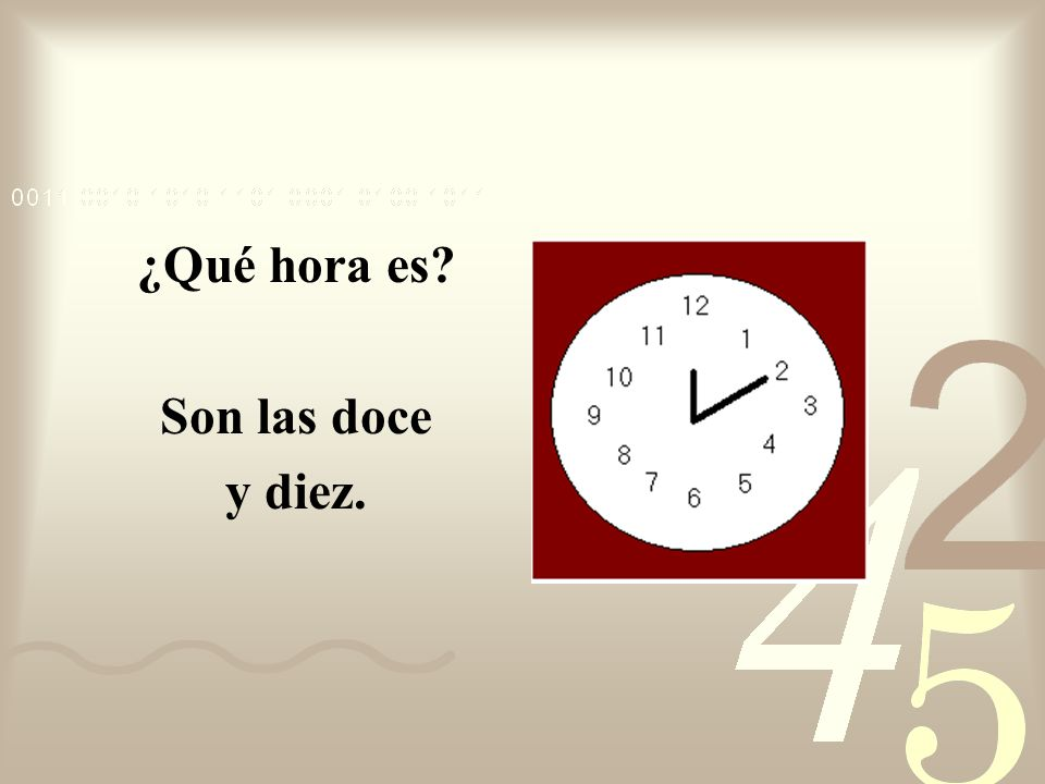 ¿Qué hora es Son las doce y diez.