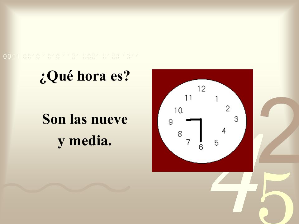 ¿Qué hora es Son las nueve y media.
