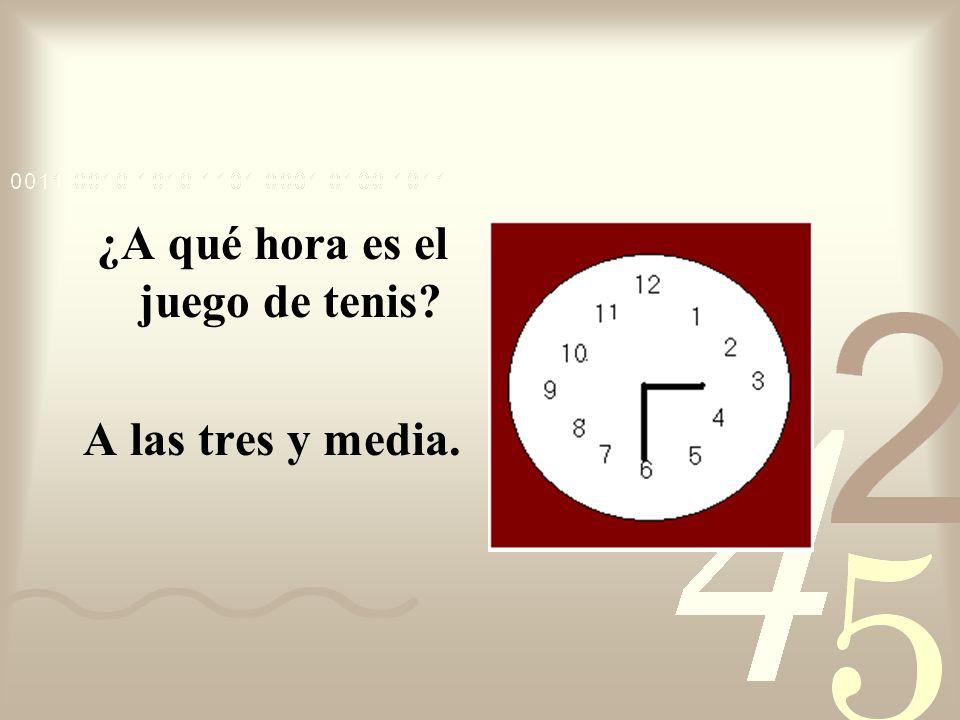 ¿A qué hora es el juego de tenis