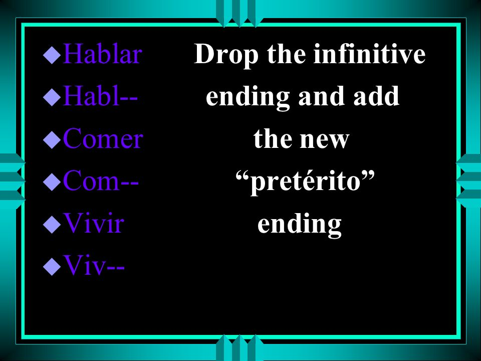 Hablar Drop the infinitive