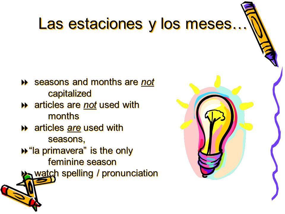 Las estaciones y los meses…