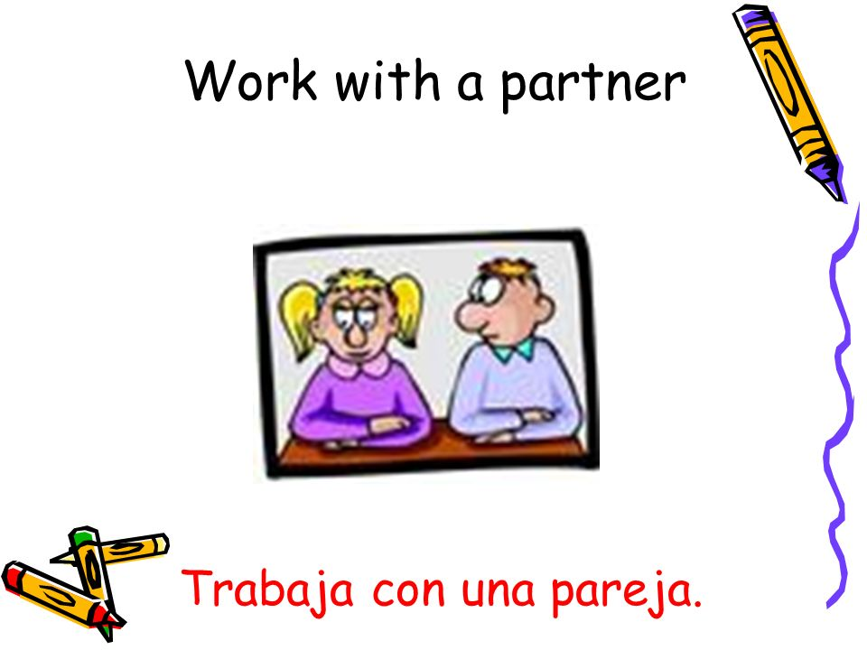 Work with a partner Trabaja con una pareja.