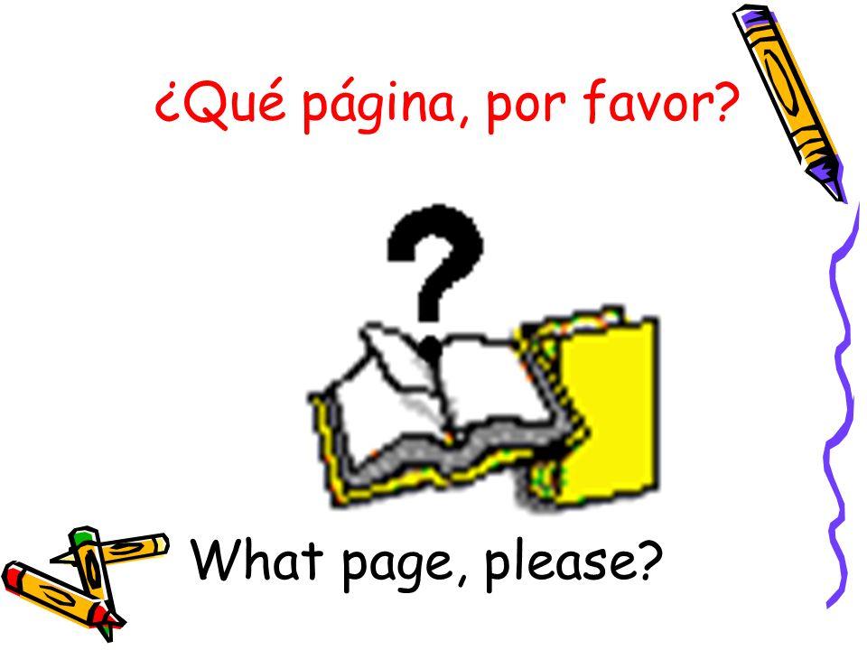 ¿Qué página, por favor What page, please