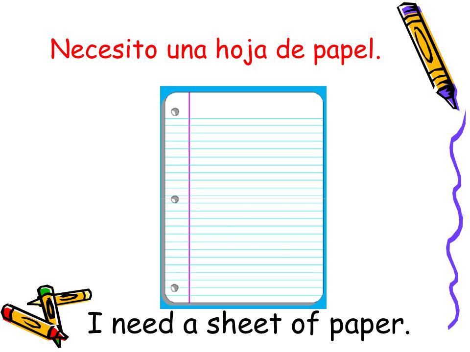 Necesito una hoja de papel.
