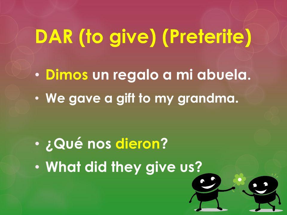 DAR (to give) (Preterite)