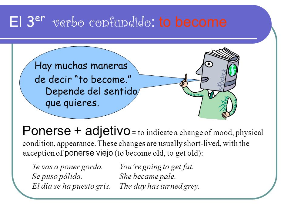 El 3er verbo confundido: to become