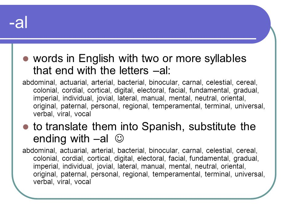 -alwords in English with two or more syllables that end with the letters –al: