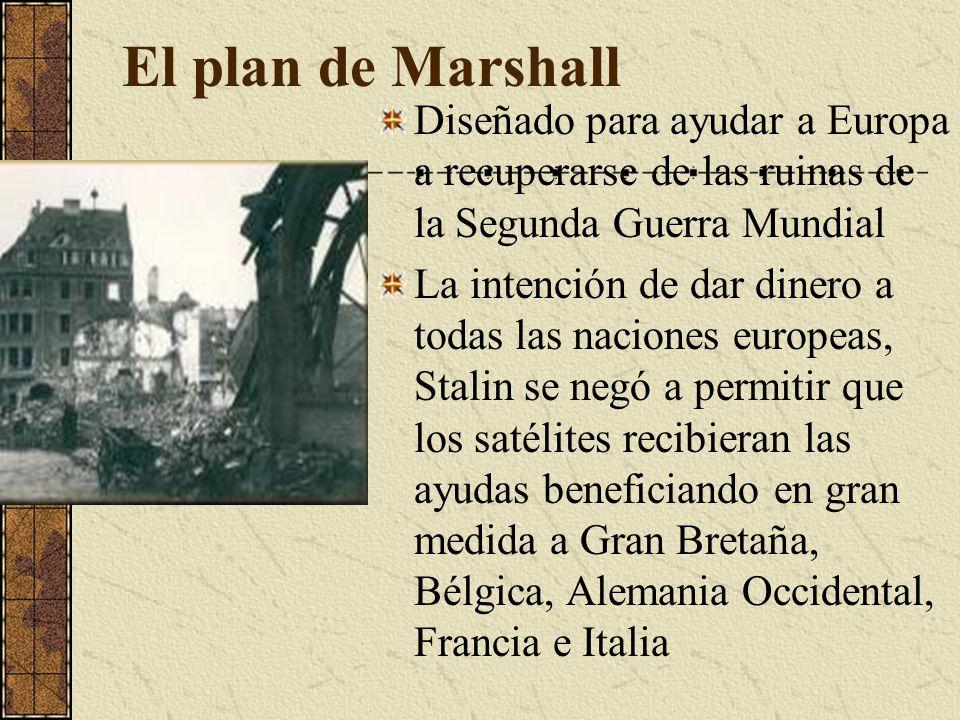 El plan de MarshallDiseñado para ayudar a Europa a recuperarse de las ruinas de la Segunda Guerra Mundial.