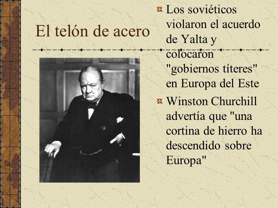 Los soviéticos violaron el acuerdo de Yalta y colocaron gobiernos títeres en Europa del Este