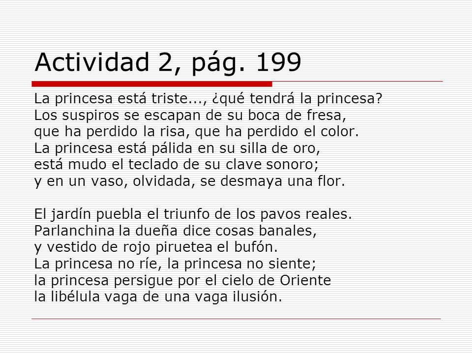 Actividad 2, pág. 199 La princesa está triste..., ¿qué tendrá la princesa Los suspiros se escapan de su boca de fresa,