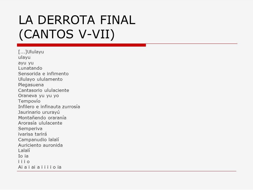 LA DERROTA FINAL (CANTOS V-VII)