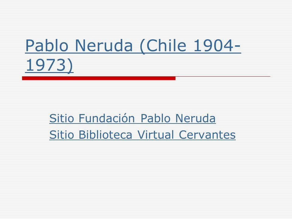 Sitio Fundación Pablo Neruda Sitio Biblioteca Virtual Cervantes