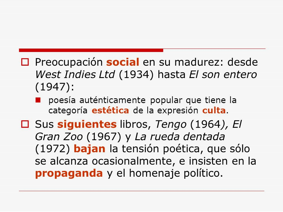 Preocupación social en su madurez: desde West Indies Ltd (1934) hasta El son entero (1947):