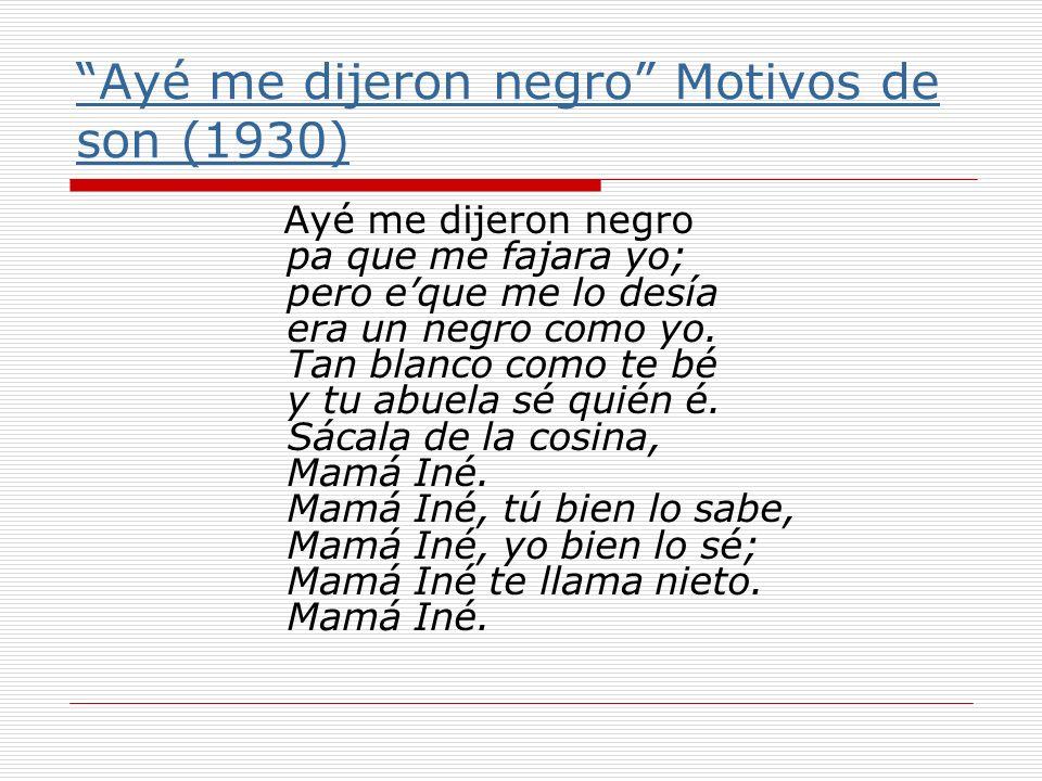 Ayé me dijeron negro Motivos de son (1930)