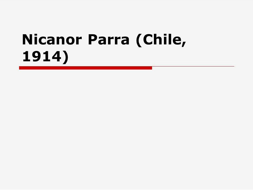 Nicanor Parra (Chile, 1914)